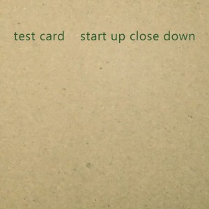 Start Up Close Down