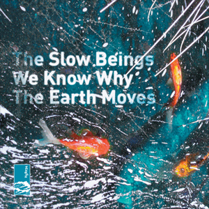 We Know Why The Earth Moves