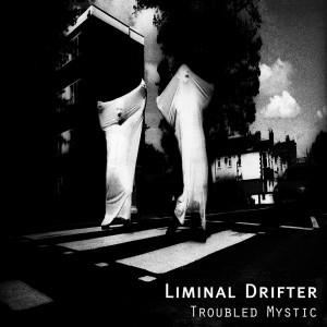 Liminal Drifter - Troubled Mystic