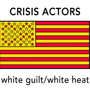Crisis Actors - White Guilt, White Heat EP