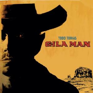 Todd Tobias - Gila Man