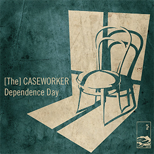 [The] Caseworker - Dependence Day