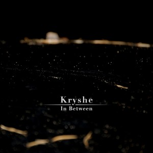 Kryshe - In Between