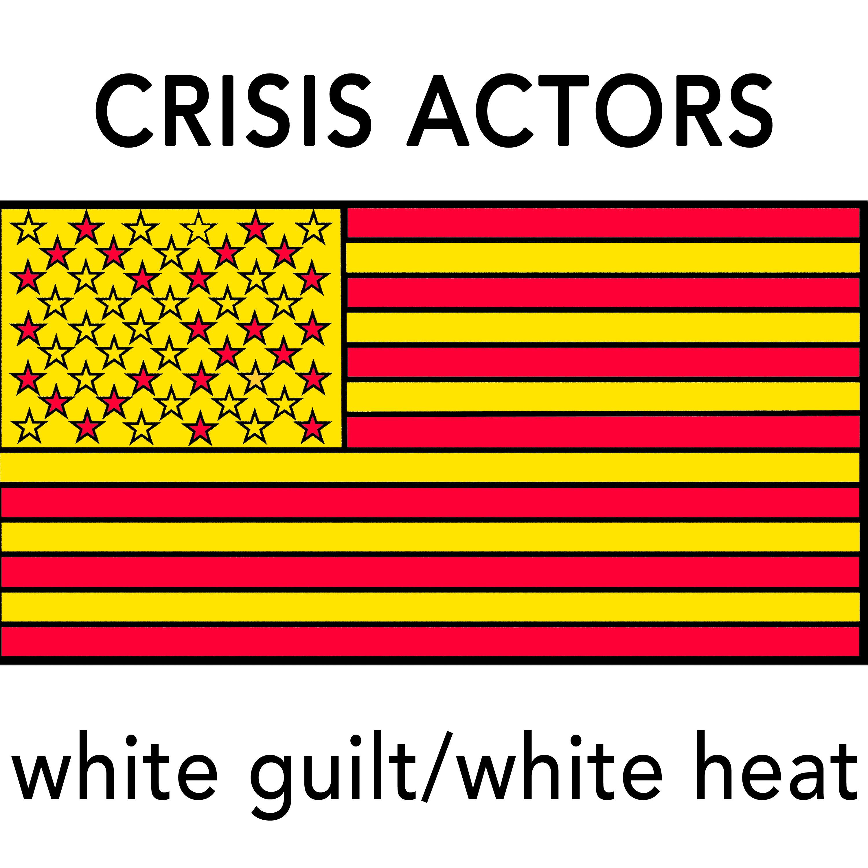 Crisis Actors Quot White Guilt White Heat Quot Ep New Music Video